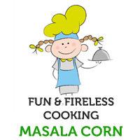 Fun & Fireless Cooking-Masala Sweet Corn