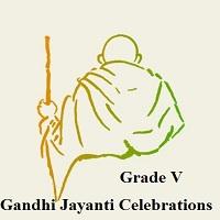 Gandhi Jayanti Celebrations Grade V
