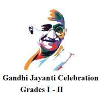 Gandhi Jayanti Celebrations Grades I-II