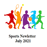 Sports Newsletter – July 2021